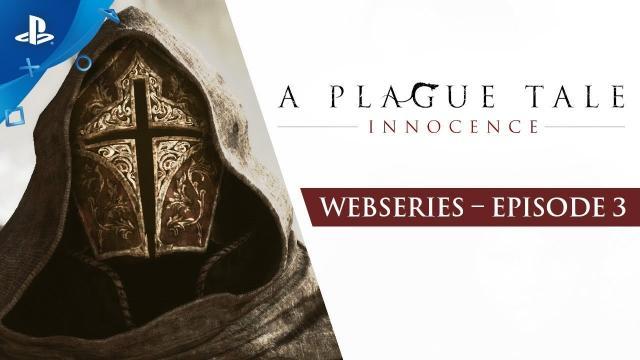 A Plague Tale : Innocence - Ep3: Children of the Plague | PS4