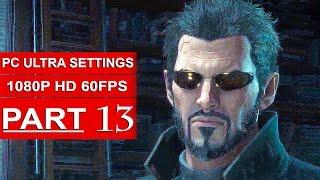 DEUS EX Mankind Divided Gameplay Walkthrough Part 13 [1080p HD 60FPS PC ULTRA] - No Commentary
