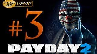 Payday 2 Walkthrough Part 3 [1080p HD] - No Commentary