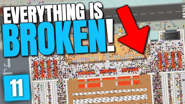 Everything is... BROKEN! | Airport CEO (Part 11)