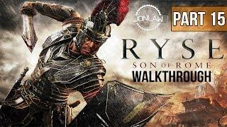 Ryse Son of Rome Walkthrough - Part 15 ROMAN DEFENSE - Let's Play Gameplay Commentary [XBOX ONE]
