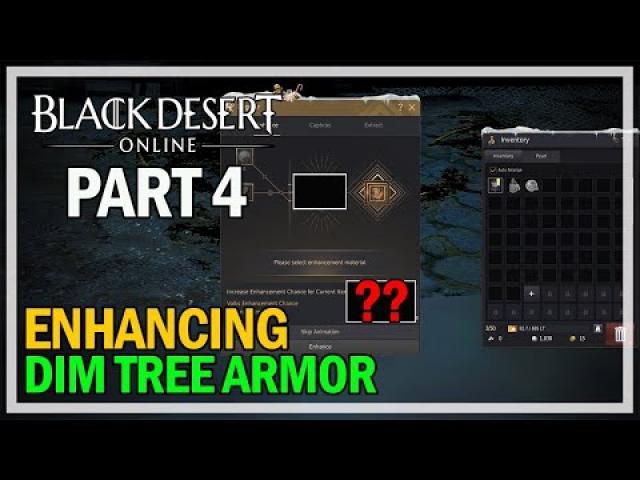Enhancing Dim Tree Armor - Episode 4 - Black Desert Online