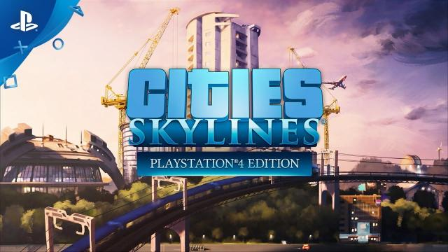 Cities: Skylines - Playstation®4 Edition - Announcement Trailer | PS4