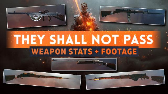 ► WEAPON STATS & FOOTAGE! - Battlefield 1 They Shall Not Pass DLC