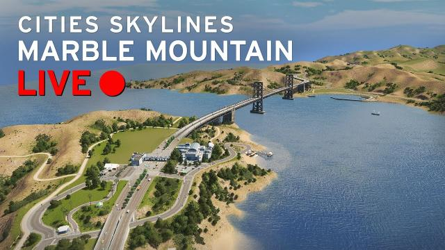 Cities Skylines [LIVE]: Marble Mountain