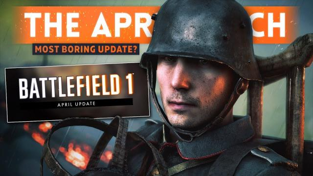 APRIL PATCH UPDATE: Battlefield 1's Most Boring Patch Yet? (BF1 Extended Support)