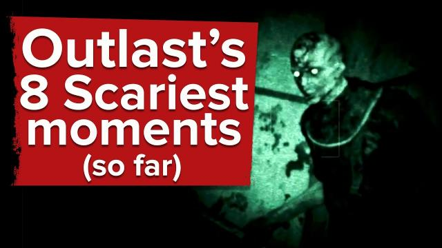 8 Scariest Moments in Outlast (So Far)