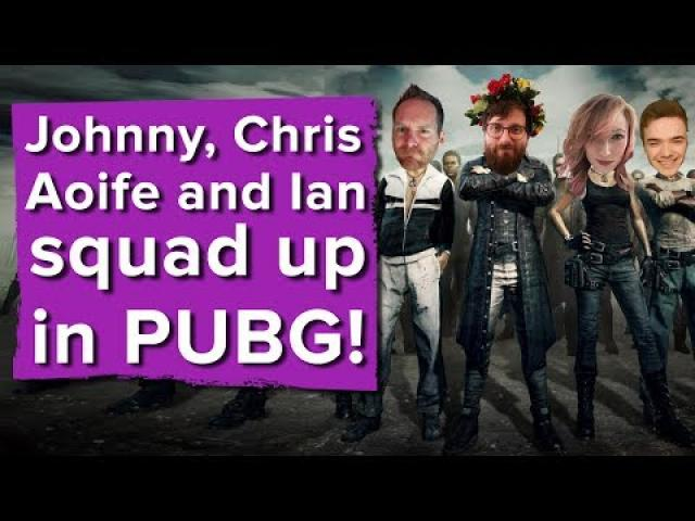 Johnny, Chris, Aoife and Ian squad up in PUBG! - Let's 4 Play live!