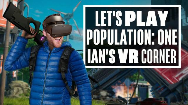Population: One feels like the first big battle royale game for VR! - Ian's VR Corner
