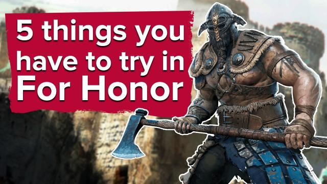 5 things you have to try in For Honor's open beta