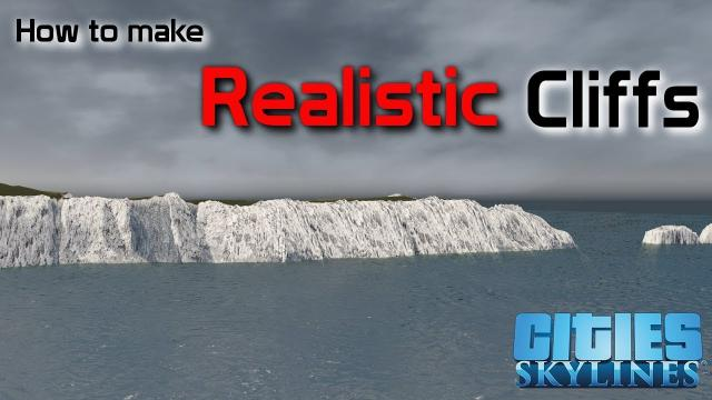 How to make REALISTIC CLIFFS in Cities: Skylines