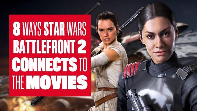 8 ways Star Wars Battlefront 2 connects to the movies