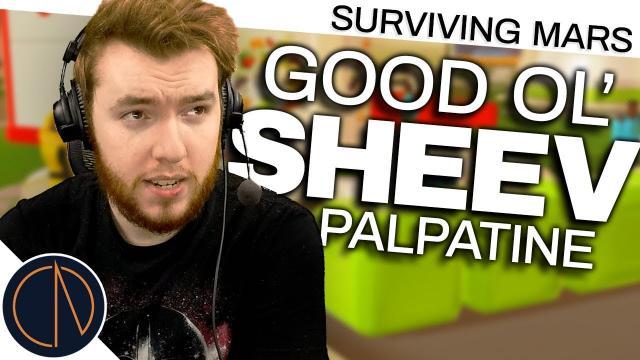 Surviving Mars | GOOD OL' SHEEV PALPATINE (#5)