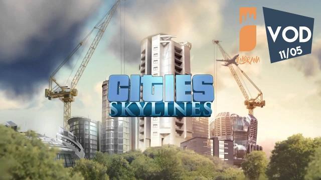 Cities Skylines - Rediffusion Live 11/05/17 : Gare de Saint-Servais