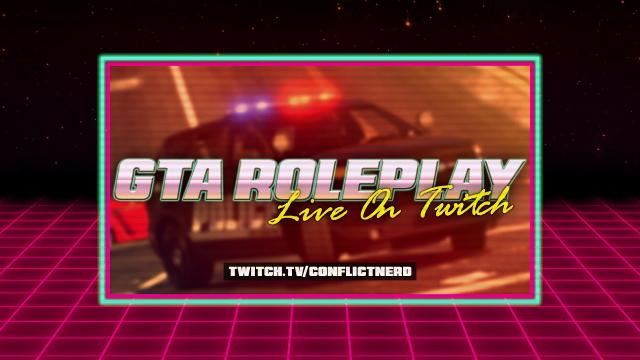 GTA ROLEPLAY LIVE @ https://www.twitch.tv/conflictnerd