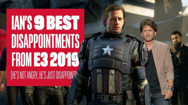 Ian's 9 Best Disappointments Of E3 2019 - HE'S NOT ANGRY, HE'S JUST DISAPPOINTED