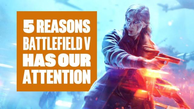 5 reasons Battlefield V has our attention