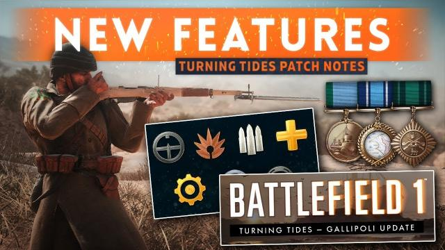 ► TURNING TIDES PATCH NOTES & NEW FEATURES! - Battlefield 1 (Changes, Fixes & MORE!)