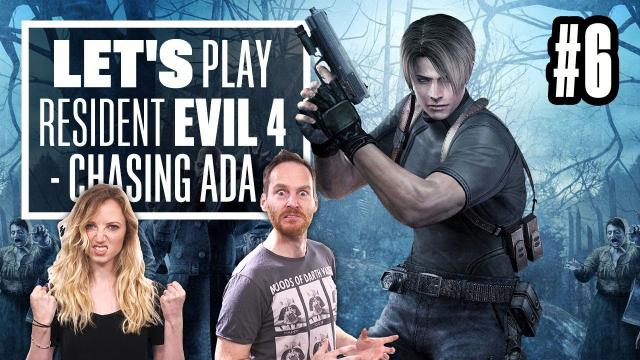 Let's Play Resident Evil 4 Episode 6 - CHASING ADA AND LOSING LUIS!