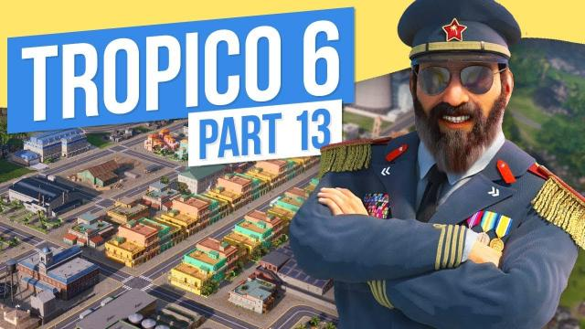 CUTTING IT CLOSE // Tropico 6 - Part 13