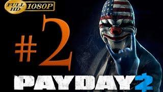 Payday 2 Walkthrough Part 2 [1080p HD] - No Commentary