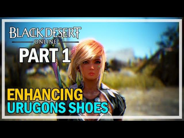 Enhancing Urugon's Shoes - Episode 1 - Black Desert Online
