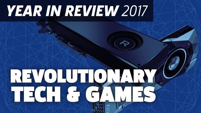 PC: Great Games And Disruptive Hardware - 2017 Year In Review