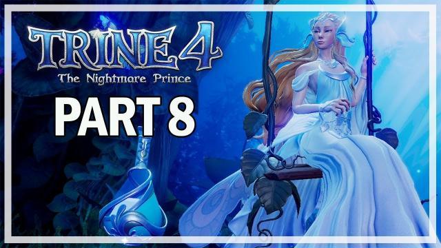 Trine 4 The Nightmare Prince Multiplayer Walkthrough Part 8 - Princess Zoya