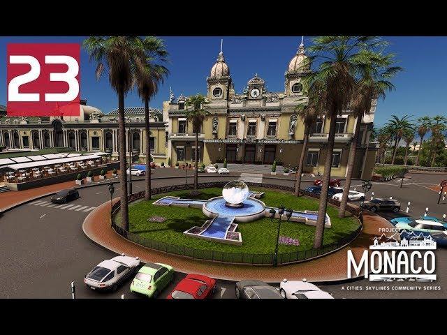 Recap - Cities: Skylines: Project: Monaco - EP23