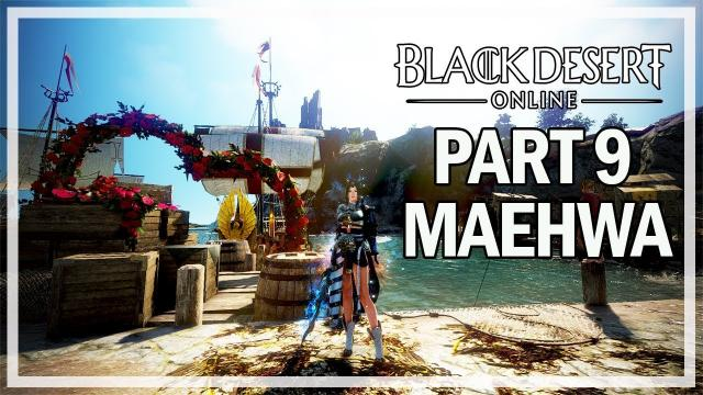 Black Desert Online - Maehwa Let's Play Part 9 - Awakening Quests