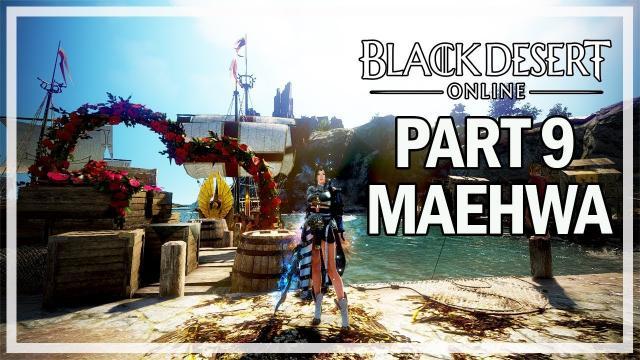 Black Desert Online - Maehwa Let's Play Part 9 - Awakening Quests