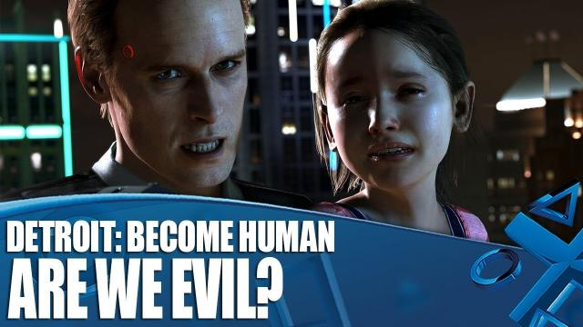 Detroit: Become Human - Are We Evil?!