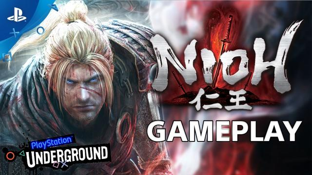 PlayStation Underground - Nioh - 40 Minutes of Gameplay | PS4