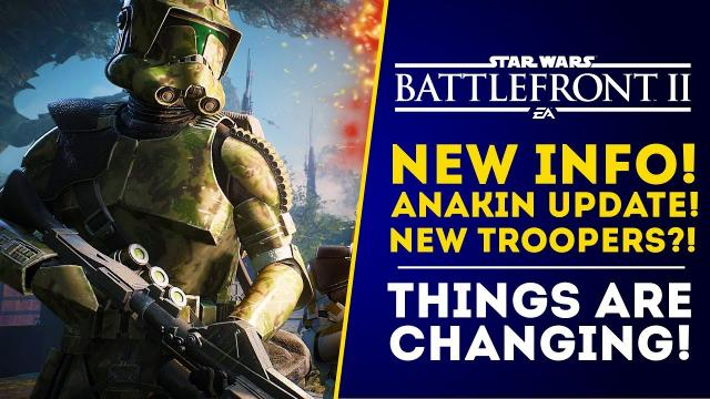 New Info! New Troopers May Not Be Part of Class System! Anakin Updates! Star Wars Battlefront 2 News