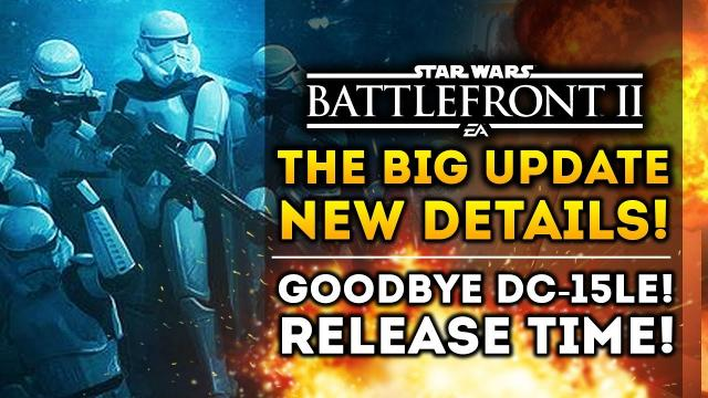 THE BIG UPDATE: New Details, DC-15LE, Balance Fixes and Release Time! Star Wars Battlefront 2 News