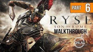 Ryse Son of Rome Walkthrough - Part 6 THE KING - Let's Play Gameplay Commentary [XBOX ONE]