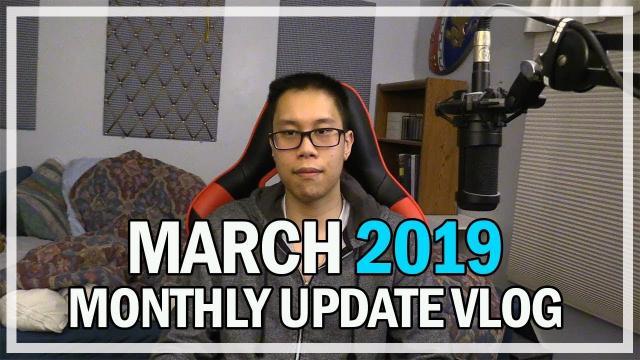 March 2019 Monthly Updates & Events Vlog | Jonlaw98