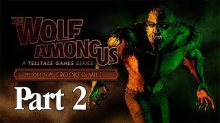The Wolf Among Us Walkthrough Episode 3 - Part 2 A Crooked Mile (Gameplay Commentary)
