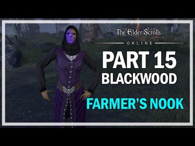 The Elder Scrolls Online Blackwood - Walkthrough Part 15 - Farmer's Nook