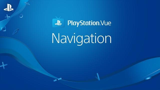 PlayStation Vue - Navigation