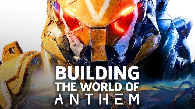 Anthem's World is a Work In Progress--By Design | E3 2018