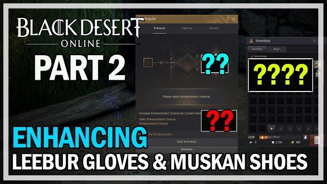 Black Desert Online - Enhancing Leeburs Gloves & Muskans Shoes - Part 2