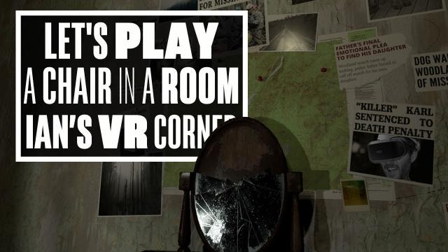 Let's Play A Chair In A Room: Greenwater - Ians VR Corner