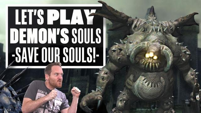 Let's Play Demon's Souls Gameplay Part 1 - SAVE OUR SOULS!