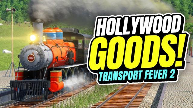 Producing PLASTIC and STEEL in HOLLYWOOD | Transport Fever 2 (Part 22)