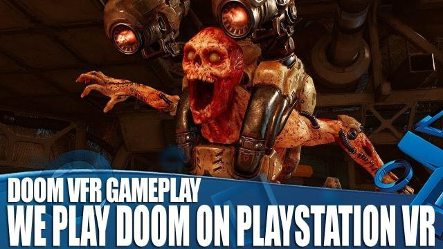 We Play Doom VFR On PlayStation VR - Actually Knee Deep In The Dead!