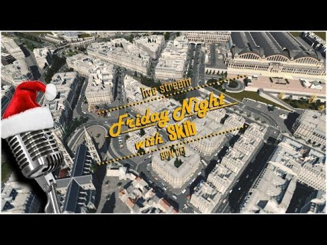 #99 Cities Skylines Live stream! Let's do some builds in Little France