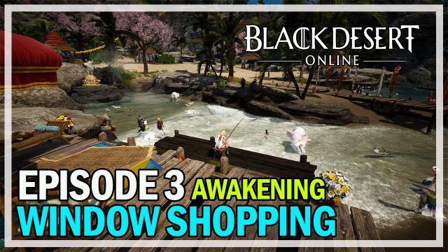 Window Shopping Episode 3 - Awakening - Black Desert Online