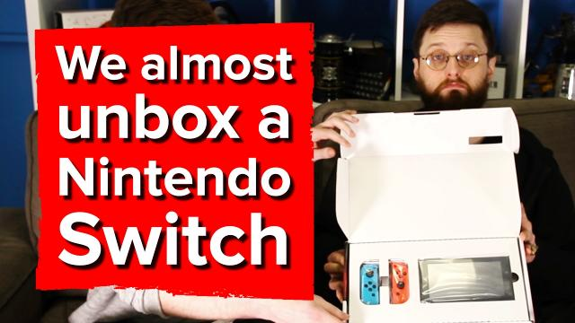 We almost unbox a Nintendo Switch