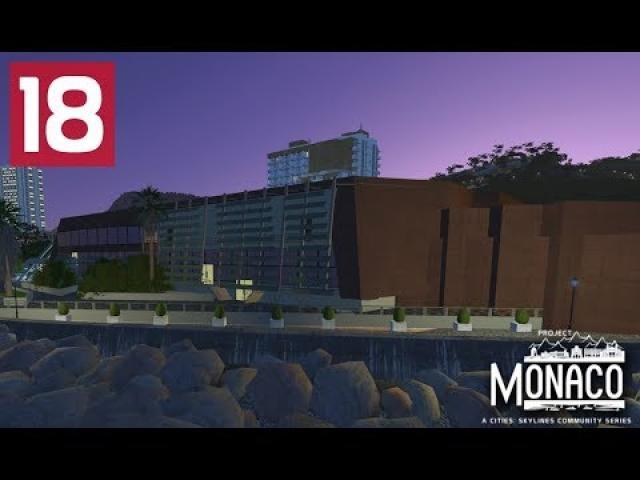 Grimaldi Forum -  Cities: Skylines: Project: Monaco - EP 18